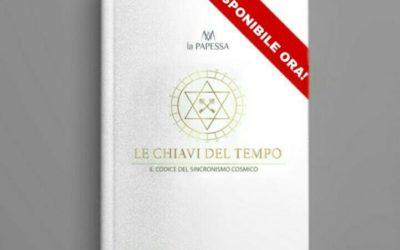 """ESCE OGGI """"LE CHIAVI DEL TEMPO, IL CODICE DEL SINCRONISMO COSMICO""""  il nuovo libro La PAPESSA MW"""